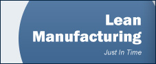 Lean Manufacturing, Just In Time