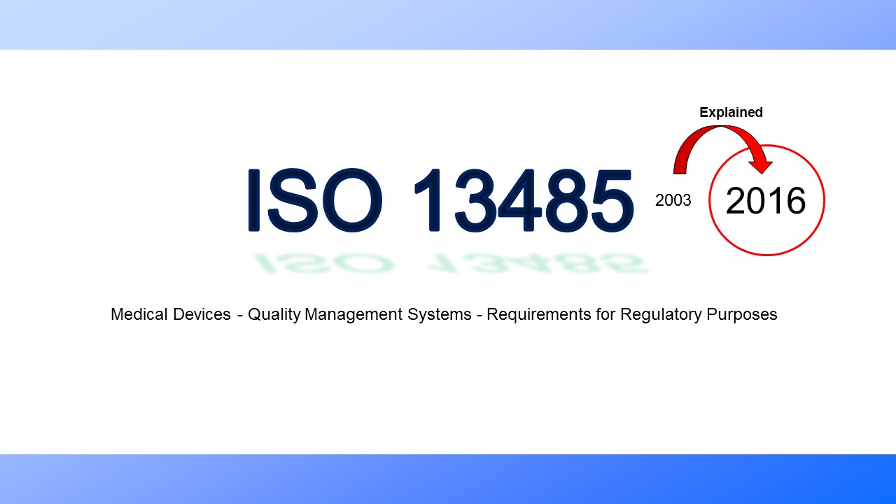 iso 13485 2016 explanation of changes from the 2003